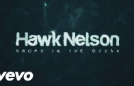 """Drops in the Ocean"" by Hawk Nelson"